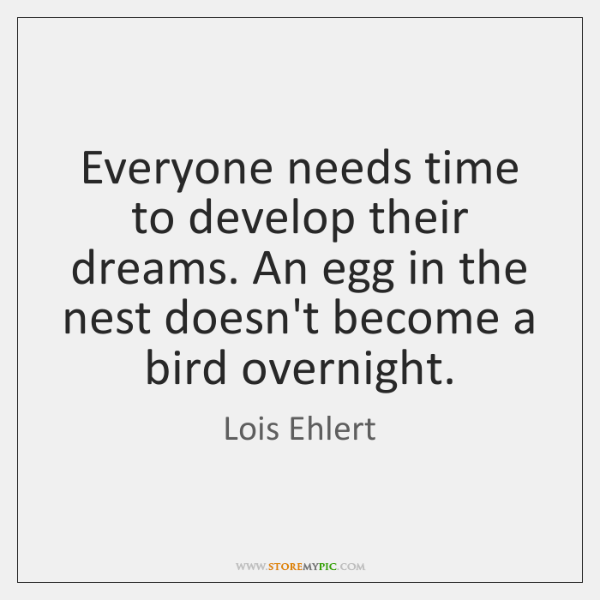 Everyone needs time to develop their dreams. An egg in the nest ...