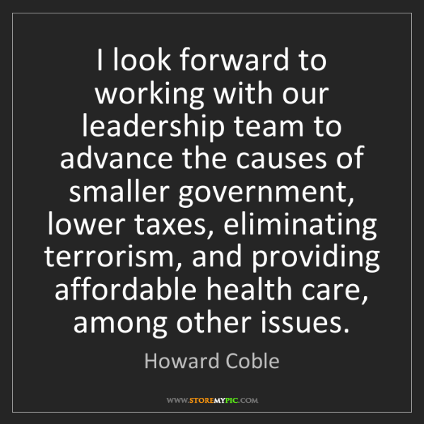 Howard Coble: I look forward to working with our leadership team to...