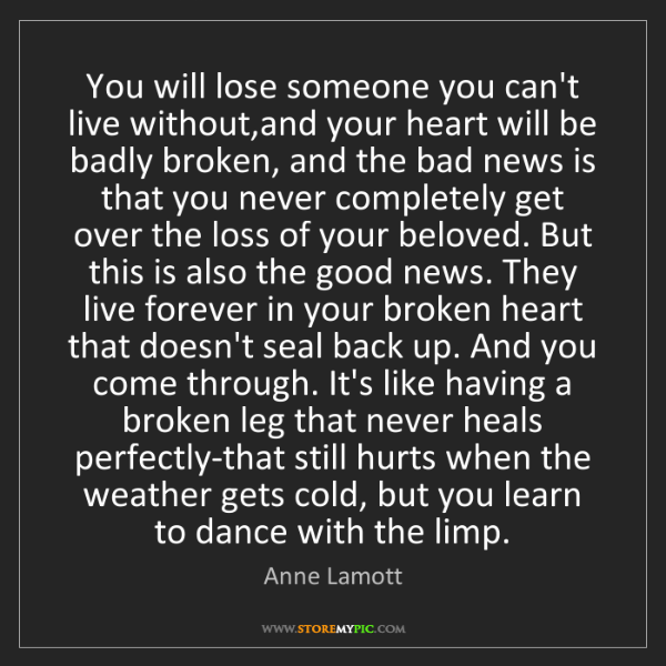 Anne Lamott: You will lose someone you can't live without,and your...