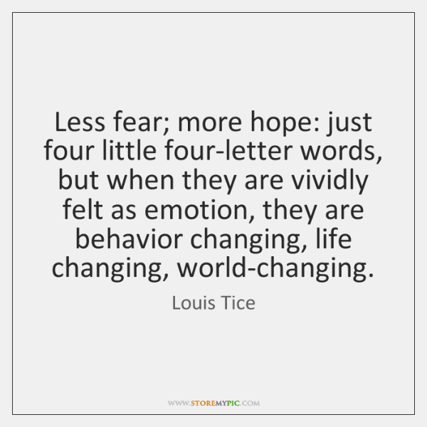 Less fear; more hope: just four little four-letter words, but when they ...