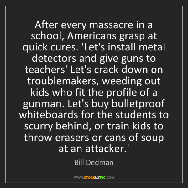 Bill Dedman: After every massacre in a school, Americans grasp at...