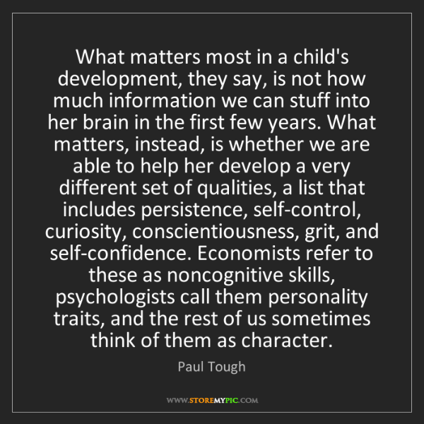 Paul Tough: What matters most in a child's development, they say,...