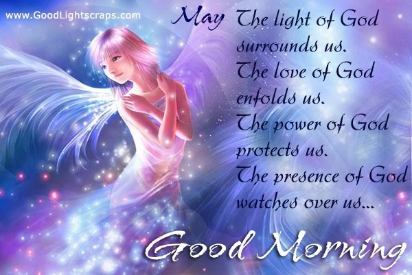 May the light of god surrounds us the love of god enfolds us the power of god protects us the presen