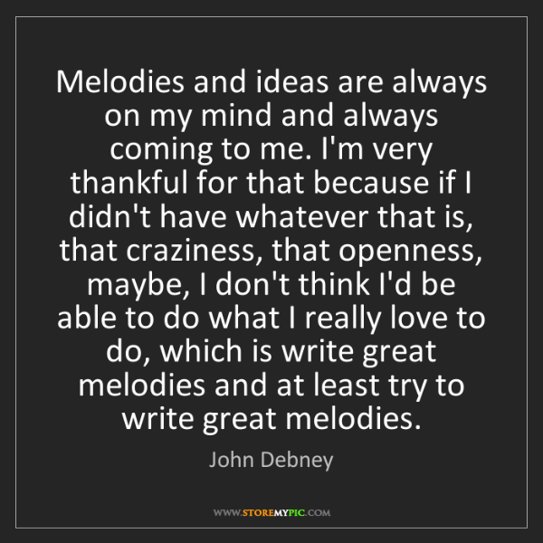 John Debney: Melodies and ideas are always on my mind and always coming...