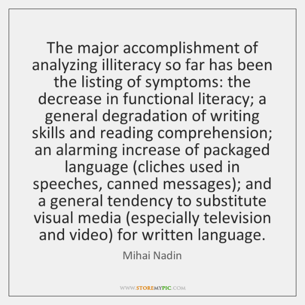 The major accomplishment of analyzing illiteracy so far has been the listing ...