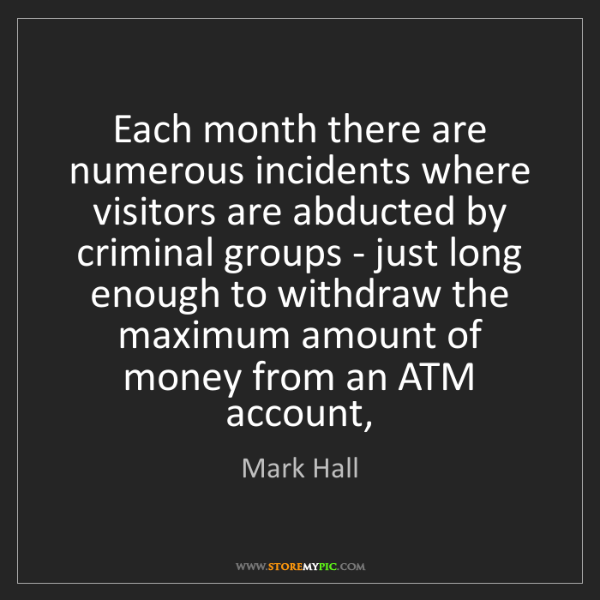 Mark Hall: Each month there are numerous incidents where visitors...