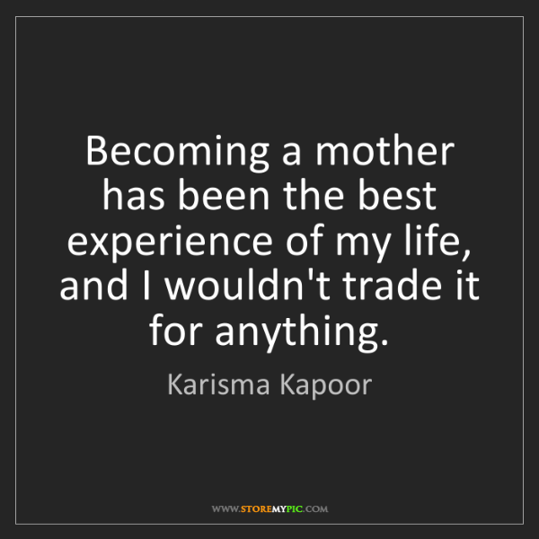 Karisma Kapoor: Becoming a mother has been the best experience of my...