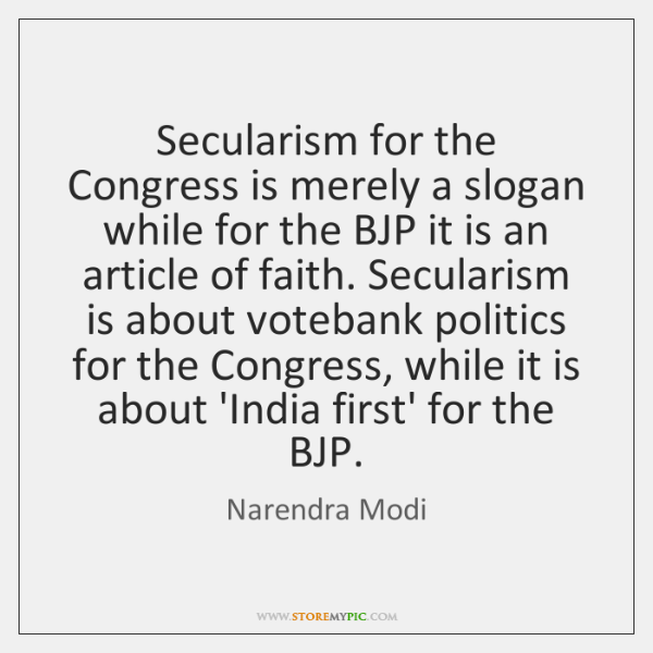 Secularism for the Congress is merely a slogan while for the BJP ...
