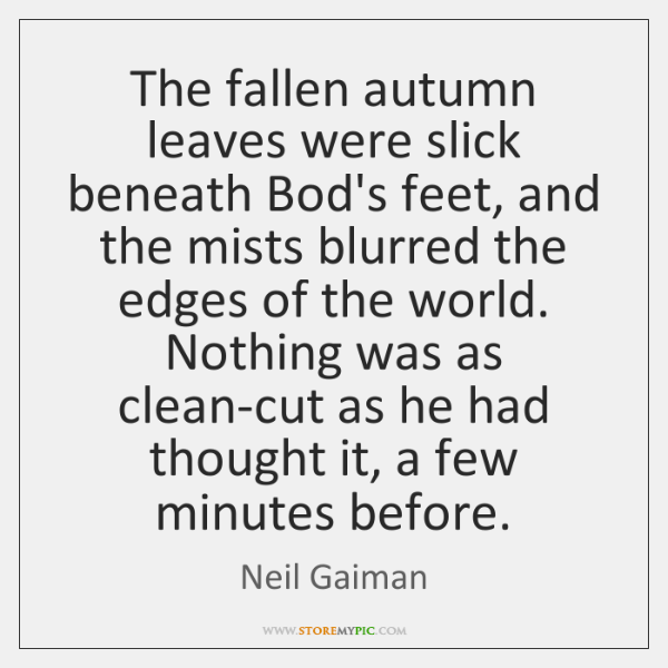 The fallen autumn leaves were slick beneath Bod's feet, and the mists ...