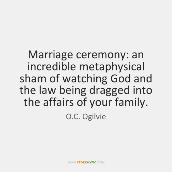 Marriage ceremony: an incredible metaphysical sham of watching God and the law ...