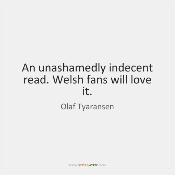 An unashamedly indecent read. Welsh fans will love it.