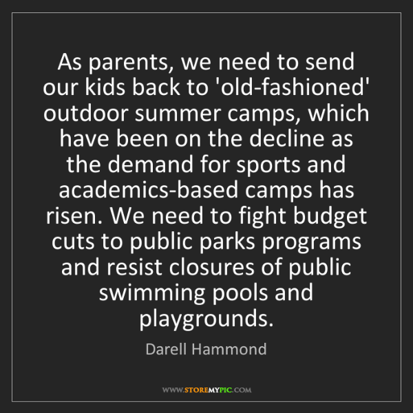 Darell Hammond: As parents, we need to send our kids back to 'old-fashioned'...