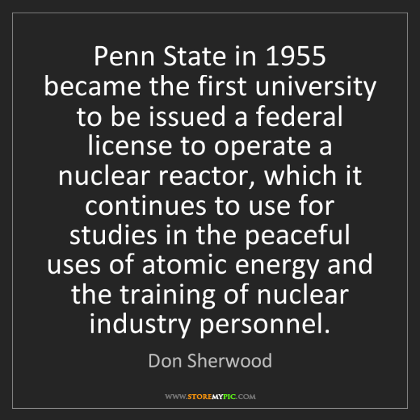Don Sherwood: Penn State in 1955 became the first university to be...