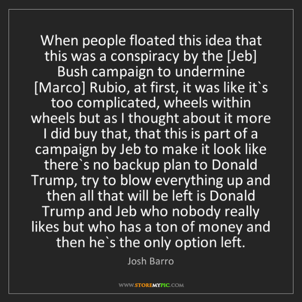 Josh Barro: When people floated this idea that this was a conspiracy...