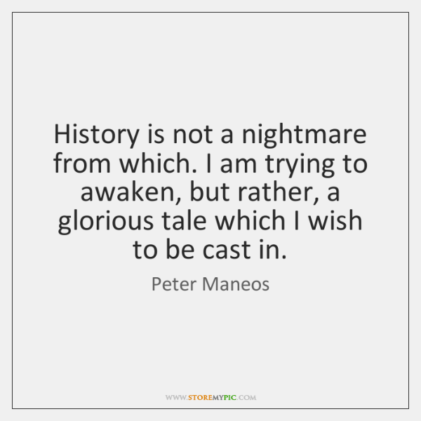 History is not a nightmare from which. I am trying to awaken, ...