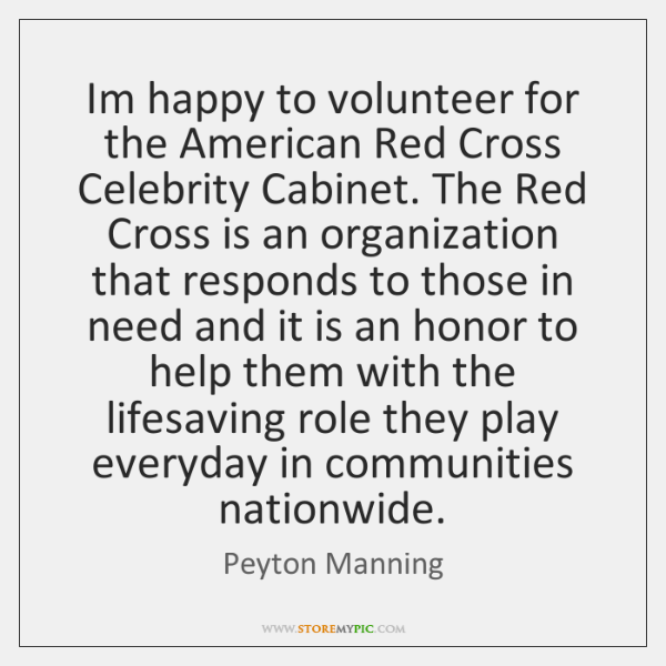 Im happy to volunteer for the American Red Cross Celebrity Cabinet. The ...