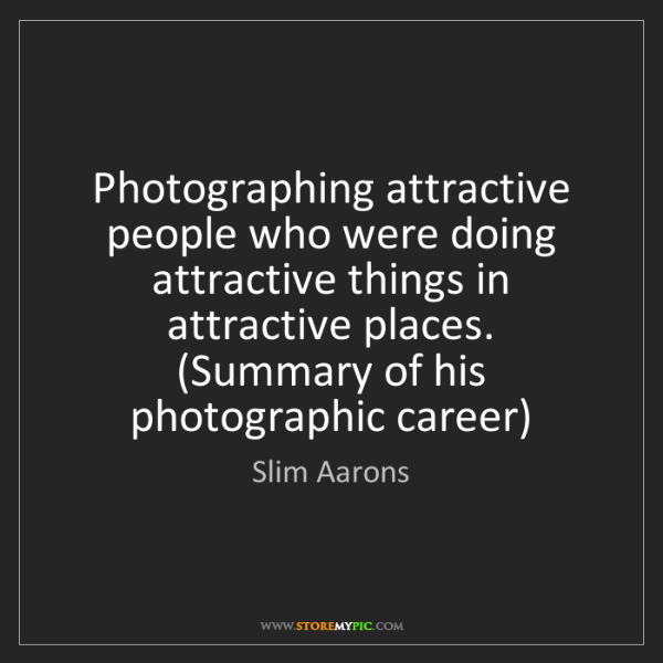 Slim Aarons: Photographing attractive people who were doing attractive...