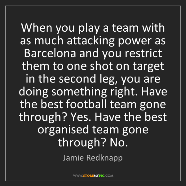 Jamie Redknapp: When you play a team with as much attacking power as...