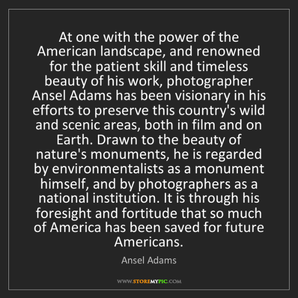 Ansel Adams: At one with the power of the American landscape, and...
