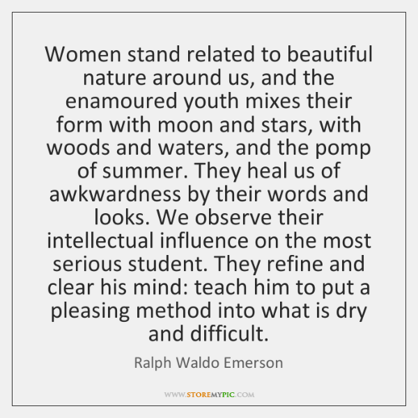 Women stand related to beautiful nature around us, and the enamoured youth ...