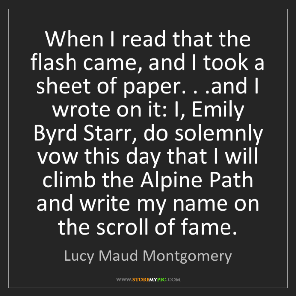 Lucy Maud Montgomery: When I read that the flash came, and I took a sheet of...