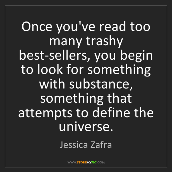Jessica Zafra: Once you've read too many trashy best-sellers, you begin...