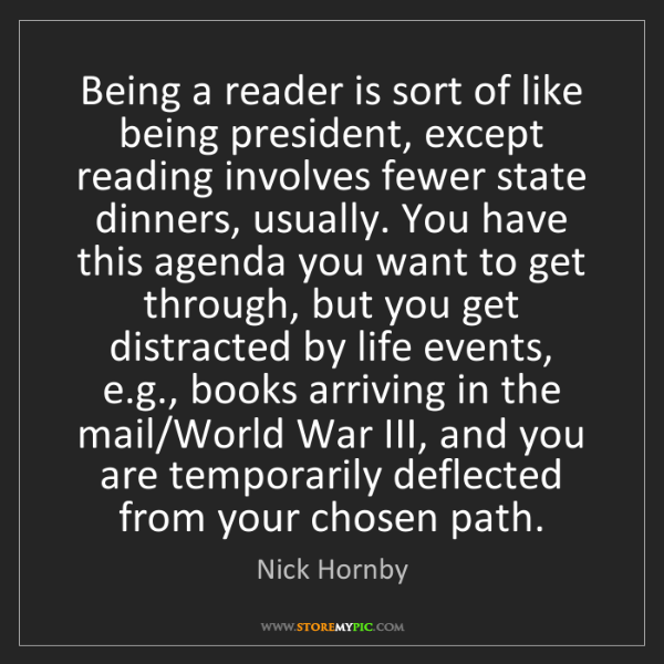Nick Hornby: Being a reader is sort of like being president, except...