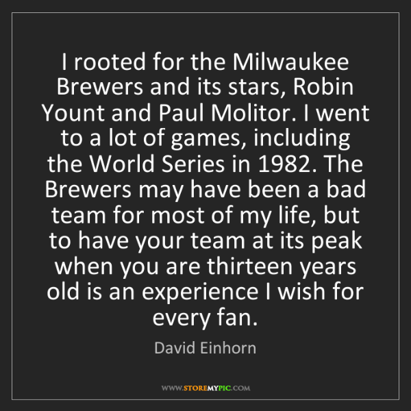 David Einhorn: I rooted for the Milwaukee Brewers and its stars, Robin...