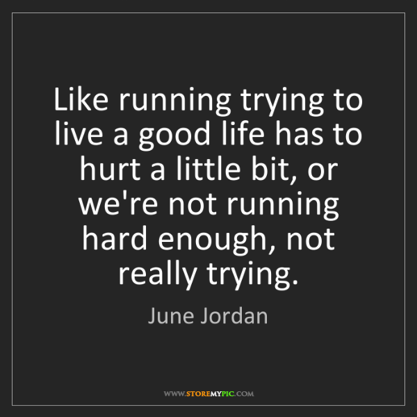 June Jordan: Like Running Trying To Live A Good Life Has