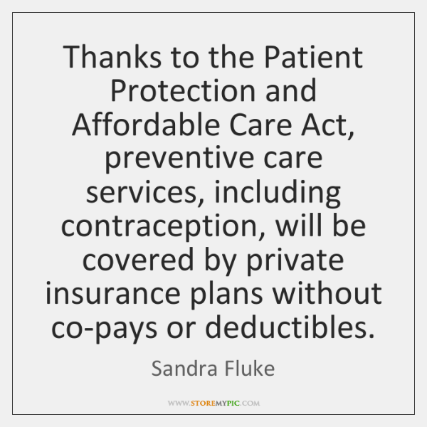 Thanks to the Patient Protection and Affordable Care Act, preventive care services, ...