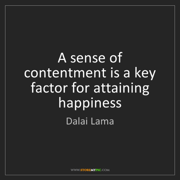 Dalai Lama: A sense of contentment is a key factor for attaining...