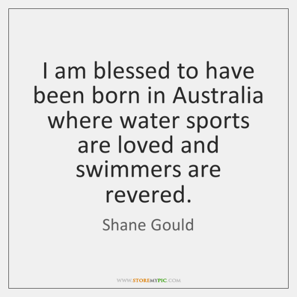 I am blessed to have been born in Australia where water sports ...