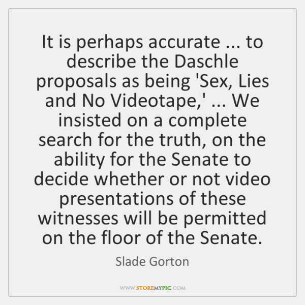 It is perhaps accurate ... to describe the Daschle proposals as being 'Sex, ...