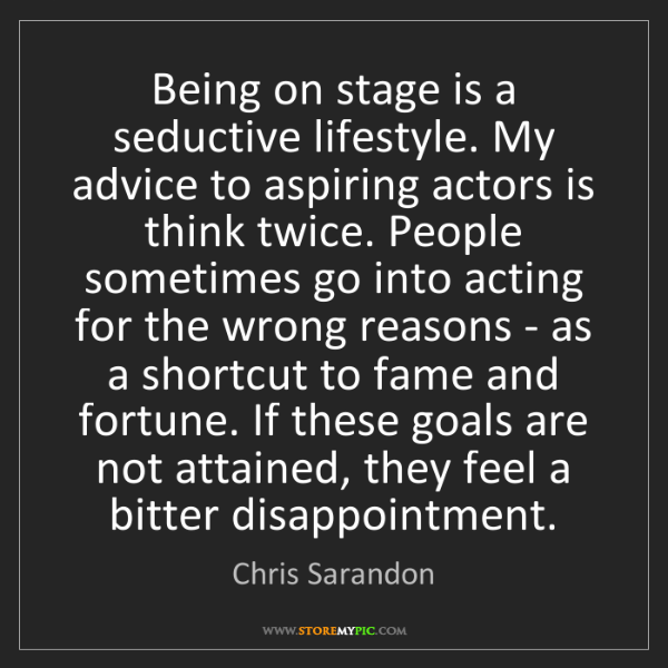 Chris Sarandon: Being on stage is a seductive lifestyle. My advice to...