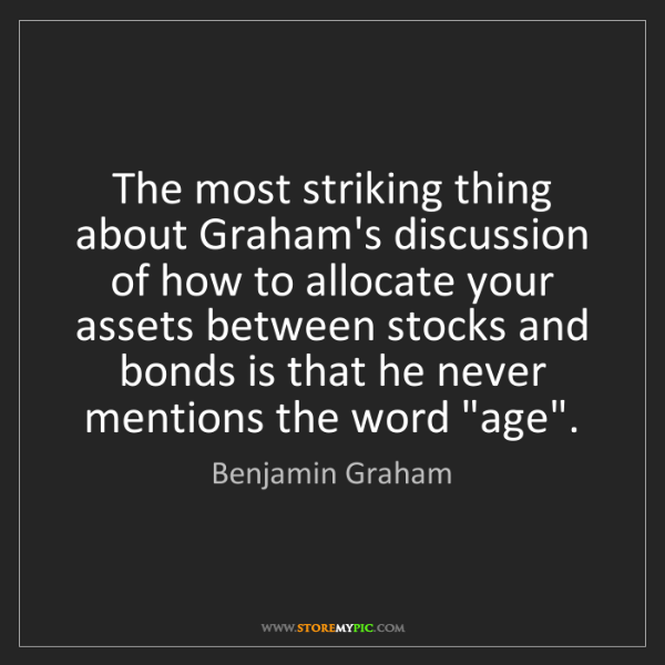Benjamin Graham: The most striking thing about Graham's discussion of...