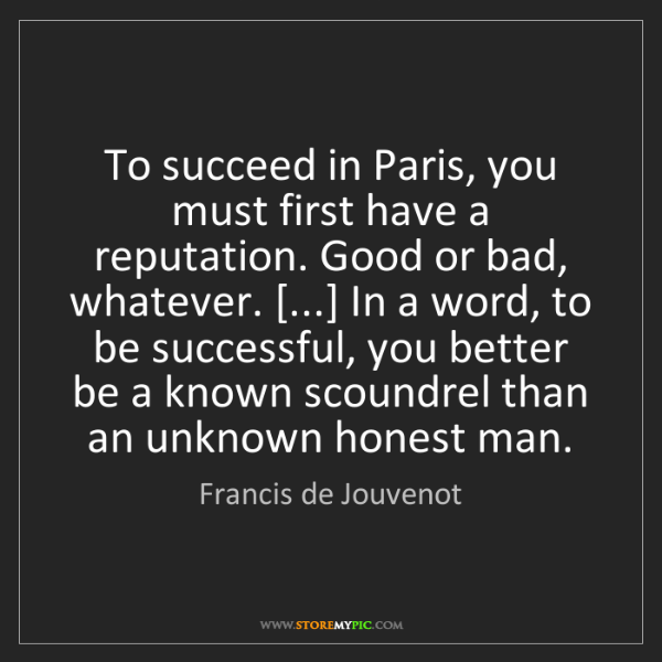 Francis de Jouvenot: To succeed in Paris, you must first have a reputation....