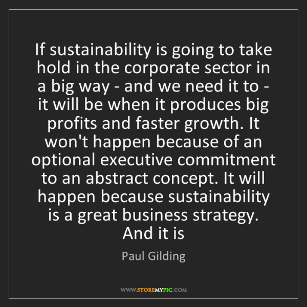 Paul Gilding: If sustainability is going to take hold in the corporate...
