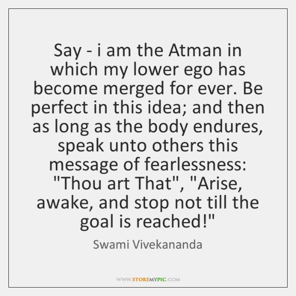 Say - i am the Atman in which my lower ego has ...