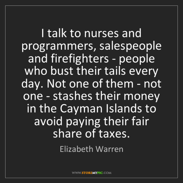 Elizabeth Warren: I talk to nurses and programmers, salespeople and firefighters...