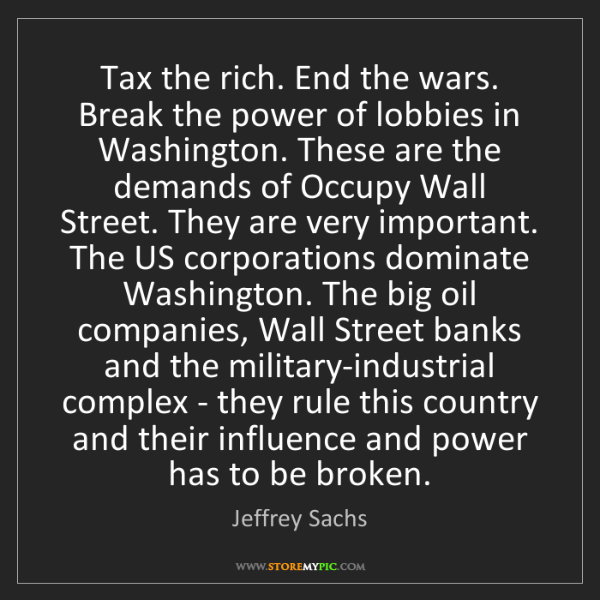 Jeffrey Sachs: Tax the rich. End the wars. Break the power of lobbies...