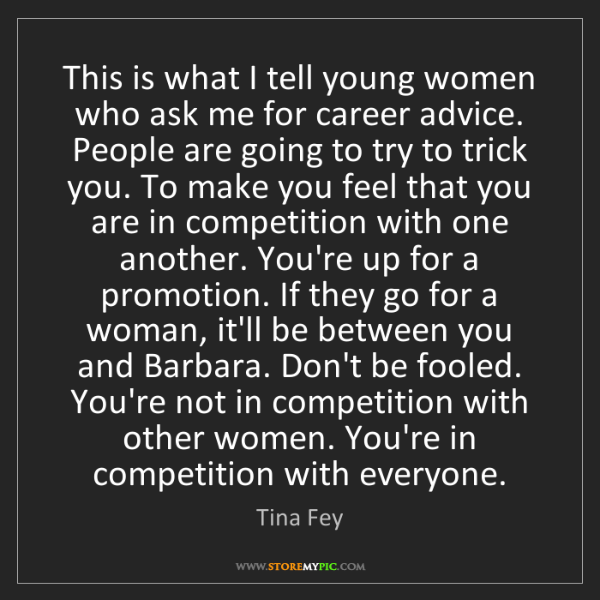 Tina Fey: This is what I tell young women who ask me for career...
