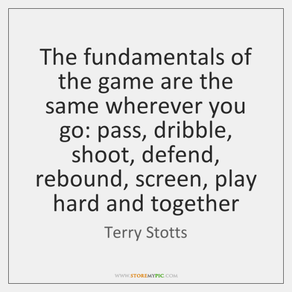 The fundamentals of the game are the same wherever you go: pass, ...