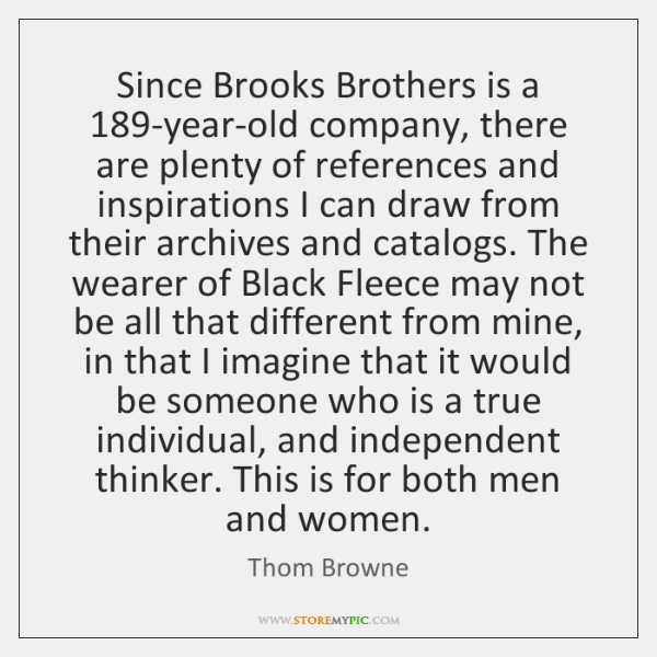 Since Brooks Brothers is a 189-year-old company, there are plenty of references ...