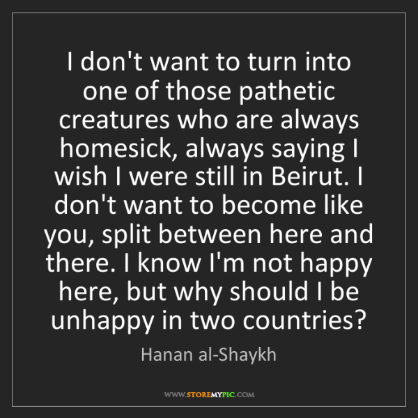 Hanan al-Shaykh: I don't want to turn into one of those pathetic creatures...
