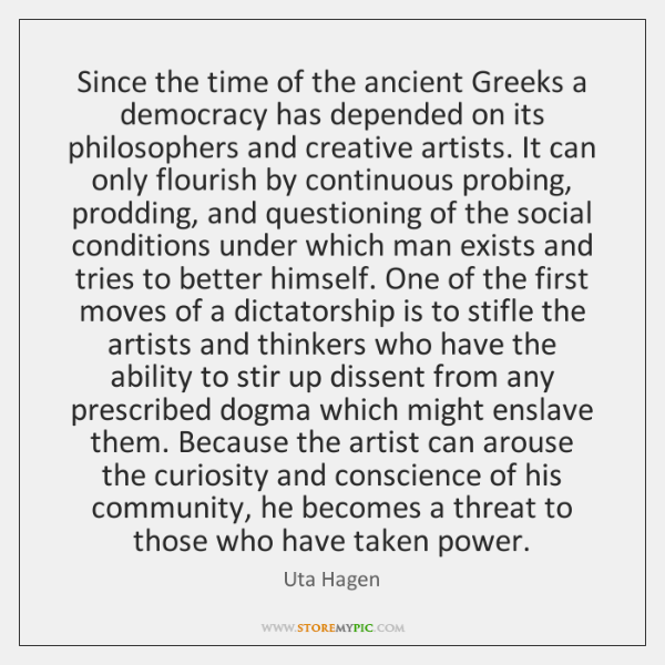 Since the time of the ancient Greeks a democracy has depended on ...