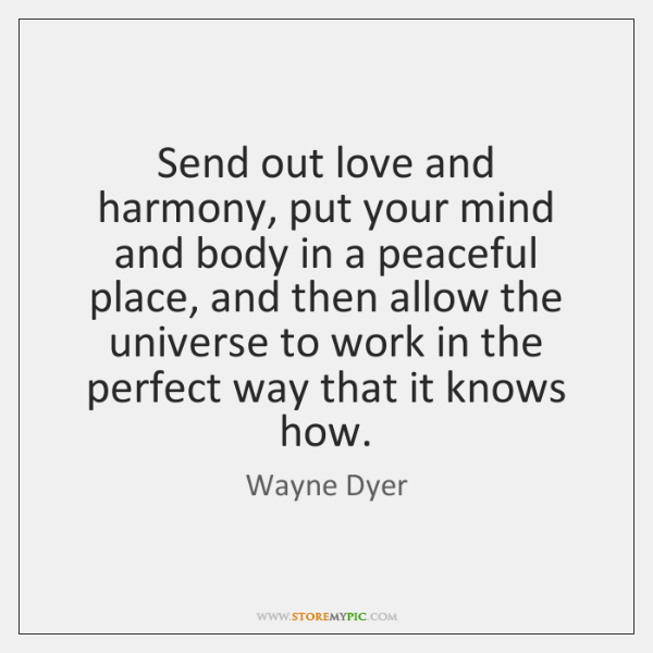 Send Out Love And Harmony Put Your Mind And Body In A Storemypic