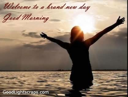 Welcome to brand new day good morning