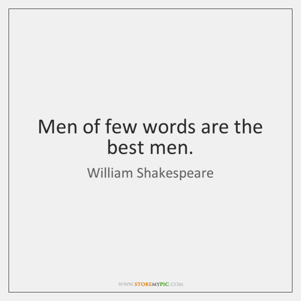 Men Of Few Words Are The Best Men Storemypic