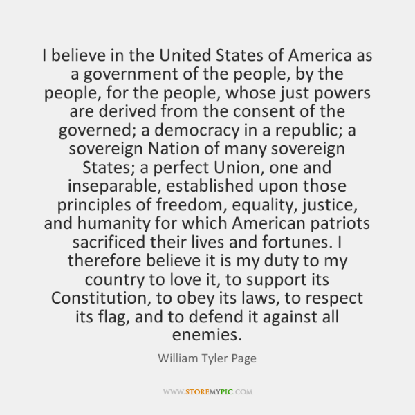 I believe in the United States of America as a government of ...