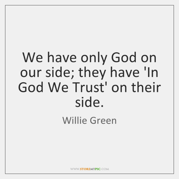 We have only God on our side; they have 'In God We ...